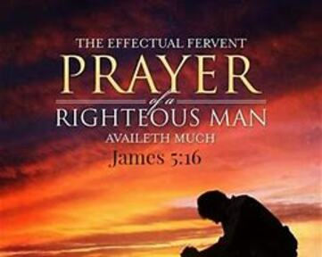 A Righteous Prayer Is Powerful