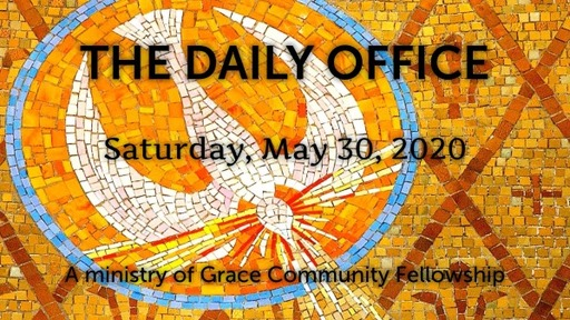 Daily Office - May 30, 2020