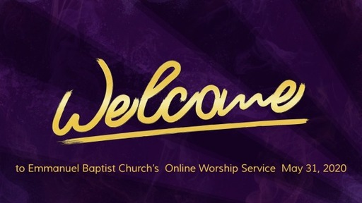 May 31 2020 Online Worship Service