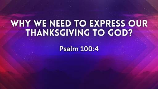 Why We Need To Express Our Thanksgiving To God