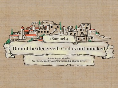 Do not be deceived: God is not mocked-Broadcast 11-Sunday, May 31, 2020