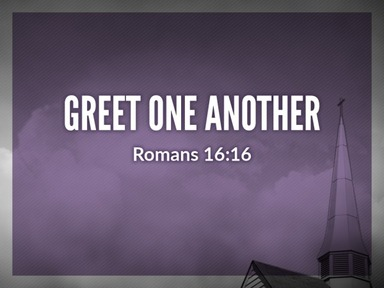Greet One Another