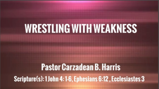 WRESTLING WITH WEAKNESS