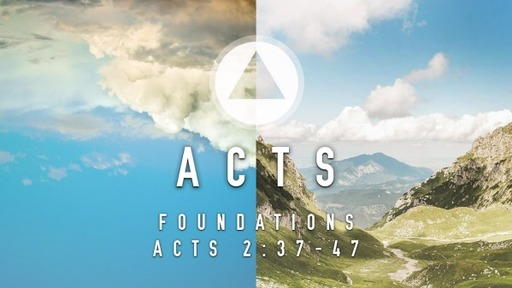 Sunday, May 31 - AM - Foundations - Acts 2:38-47