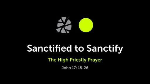 May 31, 2020 - Sanctified to Sanctify