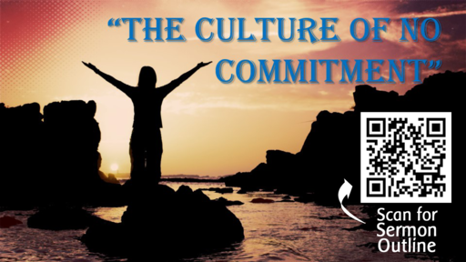 The Culture of No Commitment