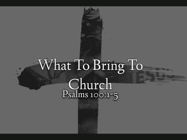 What To Bring To Church