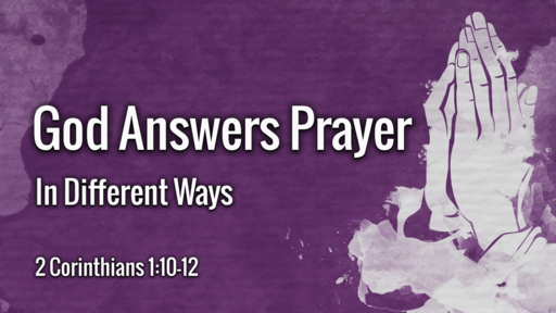 God Answers Prayer In Different Ways