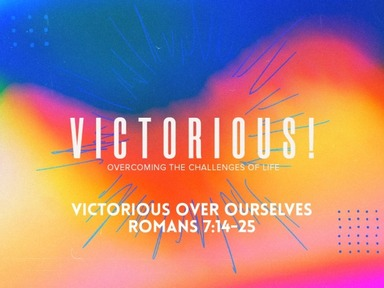 Sunday AM, May 31, 2020 - Victorious Over Ourselves
