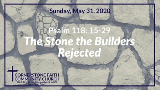 May 31, 2020 - The Stone the Builder's Rejected