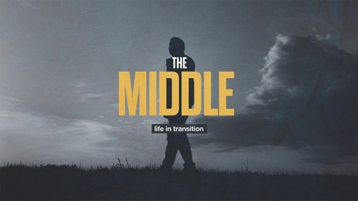 The Middle Life In Transition - Trusting On Mountains and In Valleys