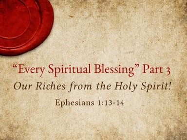 """""""Every Spiritual Blessing"""" Part 3"""