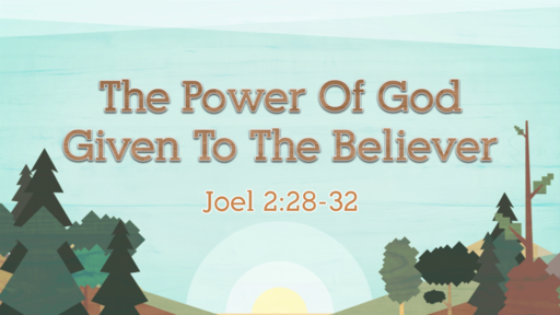 The Power Of God Given To The Believer