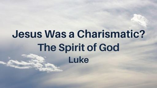 Jesus Was a Charismatic?