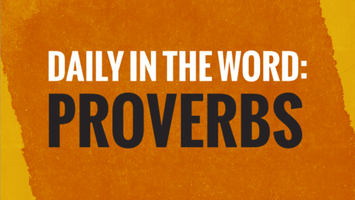 Daily in the Word: Proverbs