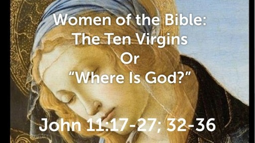 The Ten Virgins or Where Is God?