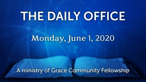Daily Office -June 1,  2020