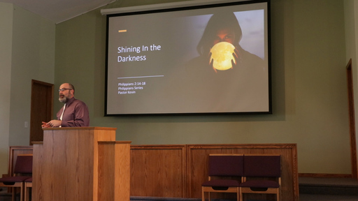 Shining In The Darkness - Phil. 2:14-18 - Pastor Kevin Barnhart