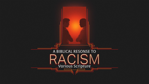 A Biblical Response to Racism