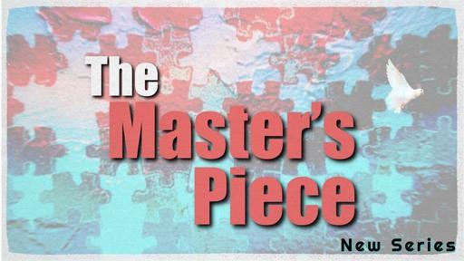 """The Master's Piece"" pt.2"