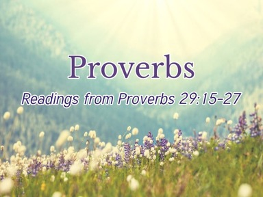 Readings from Proverbs 29:15-27