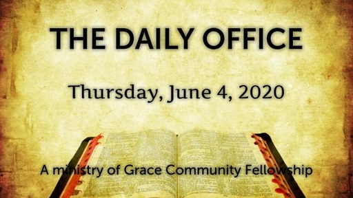 Daily Office - June 4, 2020