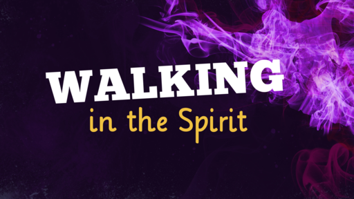 05-31-20 Walking In The Spirit