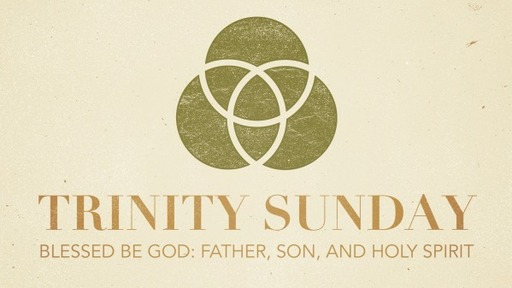 Trinity Sunday June 7, 2020