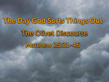 Highlights Of The Olivet Discourse; Matthew 24-25