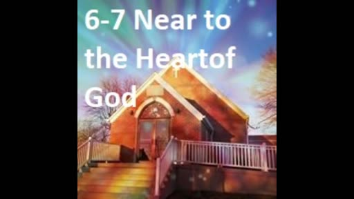 6-7 Near To The Heart Of God (Duet)
