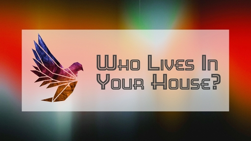 Who Lives In Your House?