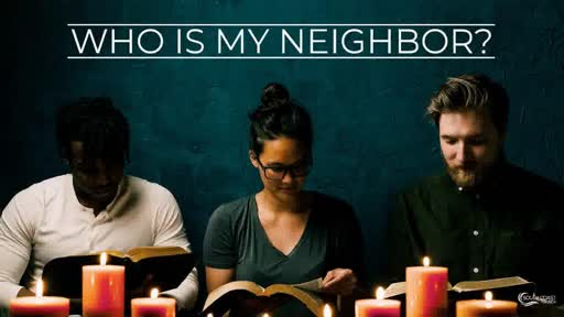 Who Is My Neighbor June 7, 2020 Craig Kruse