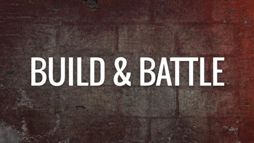 Build & Battle