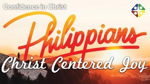 Christ Centered Joy: Confidence in Christ
