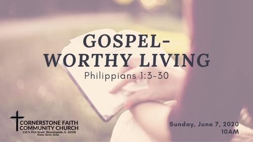 June 7, 2020 - Phillipians: Gospel-Worthy Living
