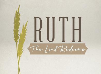 """A Redeemer Nearer Than I"": Ruth 3:1-18"