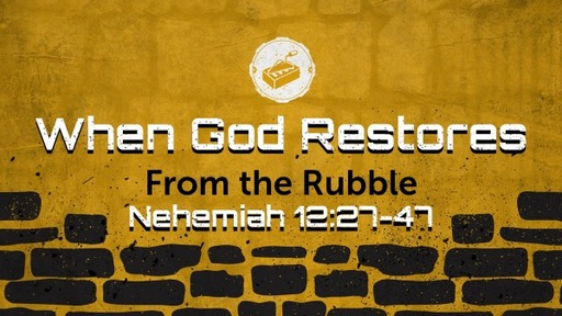 When God Restores From The Rubble