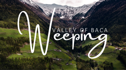 Part 1:  Valley Of Baca – Weeping