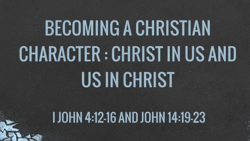 John 15 Christ in us, Us in Christ Part 3