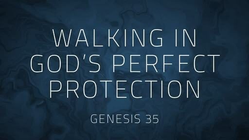 Walking in God's Perfect Protection