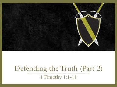 Defending the Truth (Part 2)
