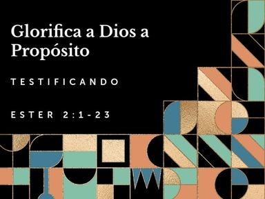 Glorifica a Dios a Proposito: Testificando