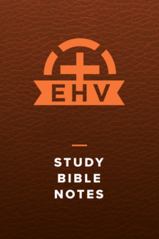 Evangelical Heritage Version Study Bible Notes