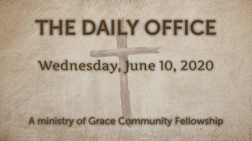 Daily Office - June 10, 2020