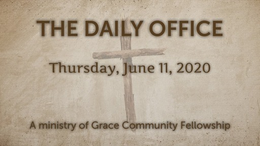 Daily Office - June 11,  2020