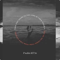 Psalm 107:6  image 1
