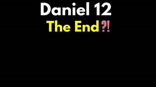 G - 6.11.2020 Daniel 12 The End?!