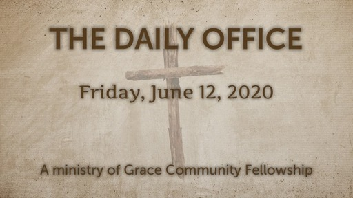 Daily Office - June 12, 2020