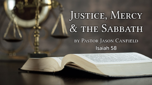 2020-06-06 Justice, Mercy & the Sabbath - Pastor Jason Canfield