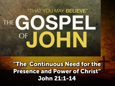 The Continuous Need for the Presence and Power of Christ